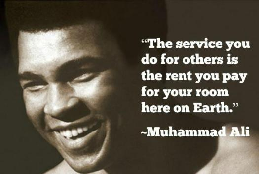 the-service-you-do-for-others-is-the-rent-you-pay-for-your-room-here-on-earth